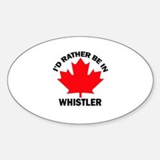 I'd Rather Be in Whistler Oval Decal