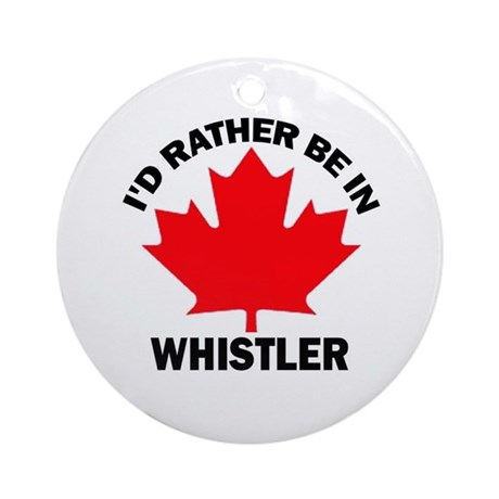 I'd Rather Be in Whistler Ornament (Round)