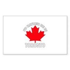 I'd Rather Be in Toronto Rectangle Bumper Stickers