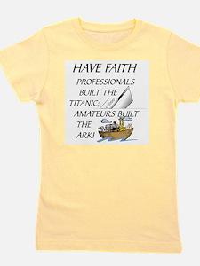 HAVE FAITH-TITANIC-ARK Girl's Tee