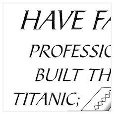 HAVE FAITH-TITANIC-ARK Poster
