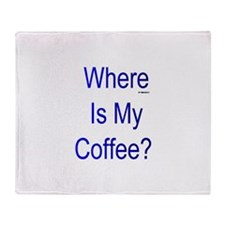 Where Is My Coffee? Blue Letters Throw Blanket