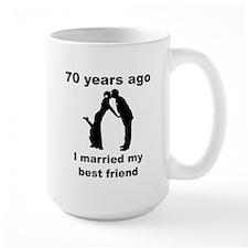 70 Years Ago I Married My Best Friend Mugs