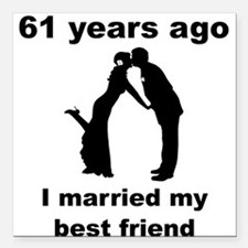 61 Years Ago I Married My Best Friend Square Car M