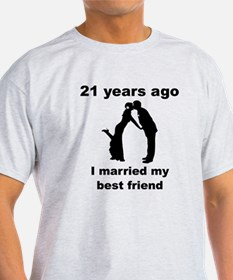 21 Years Ago I Married My Best Friend T-Shirt