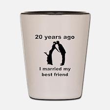 20 Years Ago I Married My Best Friend Shot Glass