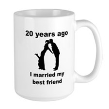 20 Years Ago I Married My Best Friend Mugs