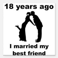 18 Years Ago I Married My Best Friend Square Car M