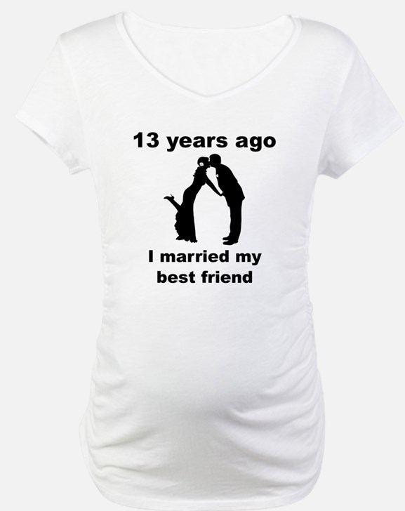13 Years Ago I Married My Best Friend Shirt