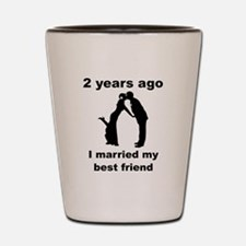 2 Years Ago I Married My Best Friend Shot Glass