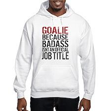 Badass Goalie Hoodie