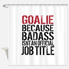 Badass Goalie Shower Curtain