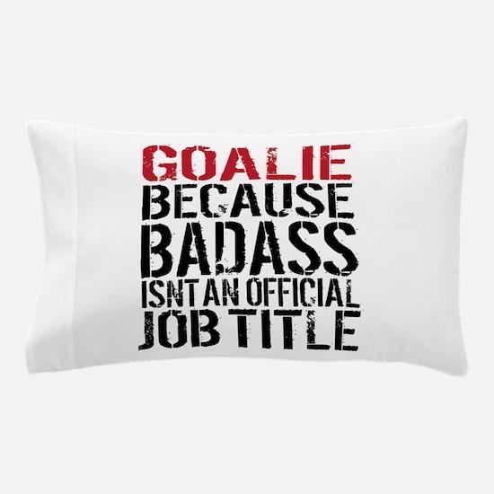 Badass Goalie Pillow Case