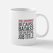 Badass Dog Groomer Mugs