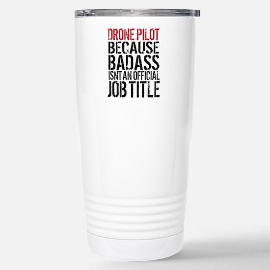 Badass Drone Pilot Stainless Steel Travel Mug