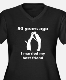 50 Years Ago I Married My Best Friend Plus Size T-