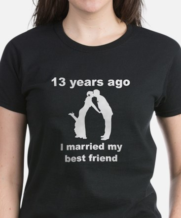 13 Years Ago I Married My Best Friend T-Shirt