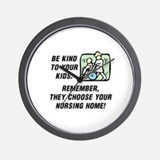 BE KIND TO YOUR KIDS.  REMEMBER THEY CH Wall Clock