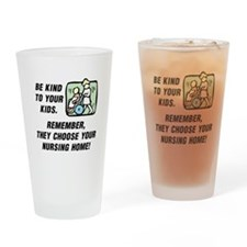 BE KIND TO YOUR KIDS.  REMEMBER THE Drinking Glass