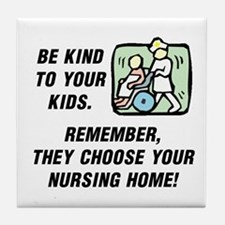 BE KIND TO YOUR KIDS.  REMEMBER THEY  Tile Coaster