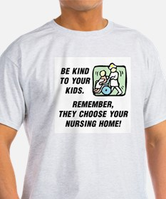 BE KIND TO YOUR KIDS.  REMEMBER THEY T-Shirt