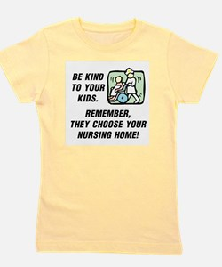 BE KIND TO YOUR KIDS.  REMEMBER THEY CH Girl's Tee