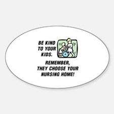 BE KIND TO YOUR KIDS.  REMEMBER THE Sticker (Oval)