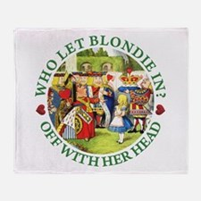 Who let Blondie in? Off with her head! From Alice