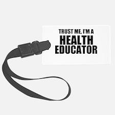 Trust Me, I'm A Health Educator Luggage Tag