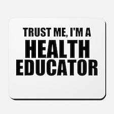Trust Me, I'm A Health Educator Mousepad
