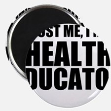 Trust Me, I'm A Health Educator Magnets