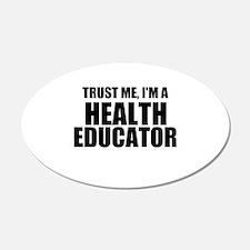 Trust Me, I'm A Health Educator Wall Decal