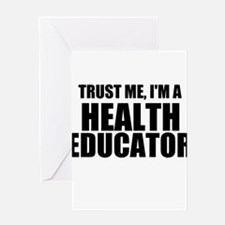Trust Me, I'm A Health Educator Greeting Cards