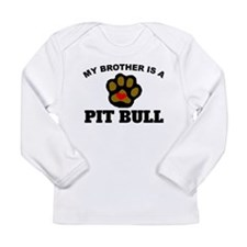 My Brother Is A Pit Bull Long Sleeve T-Shirt