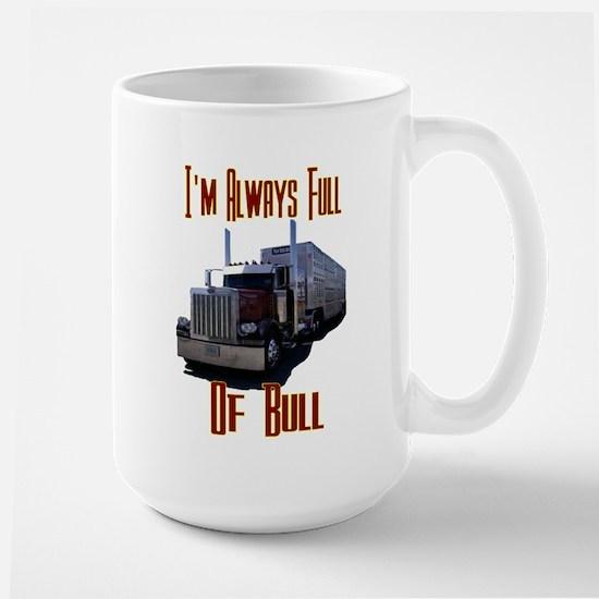 I'm Allways Full of Bull Large Mug