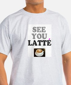 Funny Later T-Shirt