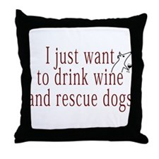 I just want to drink wine and rescue dogs Throw Pi