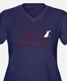 I just want to drink wine and rescue dogs Plus Siz