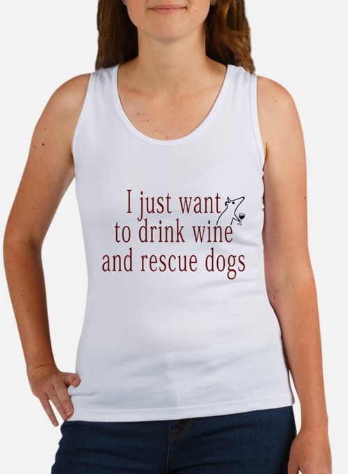 I just want to drink wine and rescue dogs Tank Top