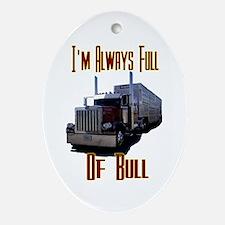 I'm Allways Full of Bull Oval Ornament