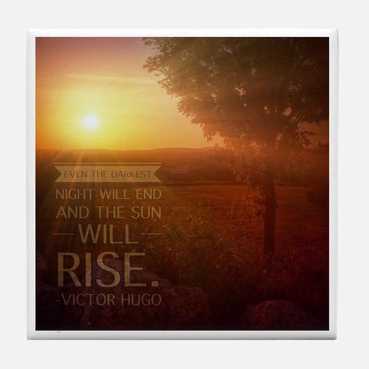 The Sun Will Rise Tile Coaster