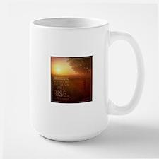 The Sun Will Rise Large Mug