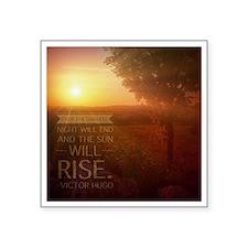 """The Sun Will Rise Square Sticker 3"""" x 3"""""""