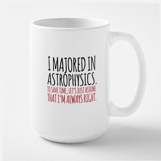 Majored in astrophysics Mugs
