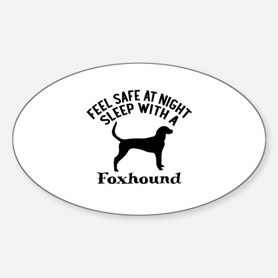 Sleep With Foxhound Dog Designs Sticker (Oval)