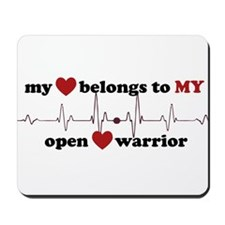 my heart belongs to MY open heart warrio Mousepad