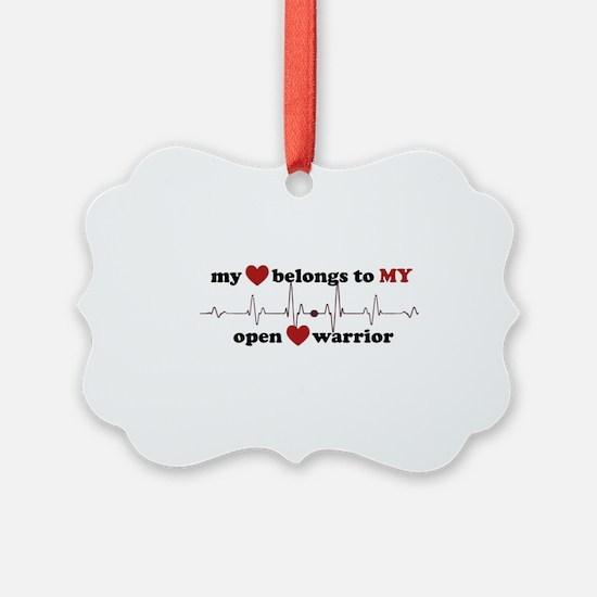 my heart belongs to MY open heart Ornament