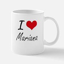 I Love Mariana Artistic Design Mugs