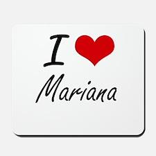 I Love Mariana Artistic Design Mousepad