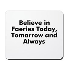 Believe in Faeries Today, Tom Mousepad